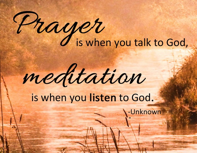 prayer-is-when-you-talk-to-god-meditation-is-when-you-listen-to-god-8