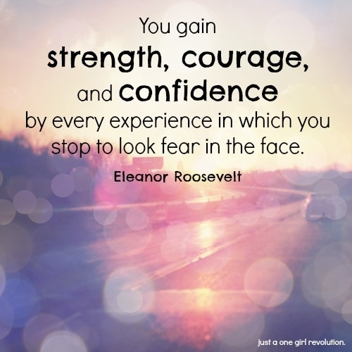 Quotes About Strength And Courage (155 Quotes) with regard to Good Quotes About Courage And Strength